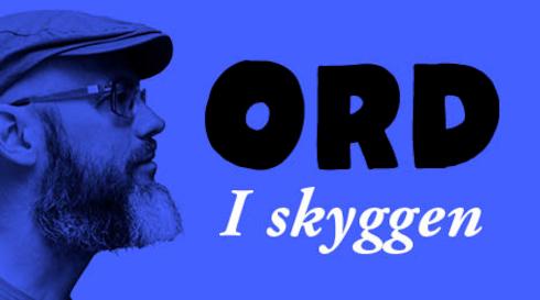 Ord: I skyggen