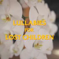 Lullabies for Lost Children